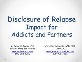 Disclosure of Relapse Impact for  Addicts and Partners