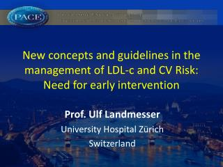 New concepts and guidelines in the management of LDL-c and CV Risk:  Need for early intervention