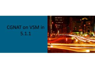 CGNAT on VSM in 5.1.1