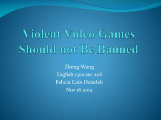 Violent Video  G ames Should not Be  B anned