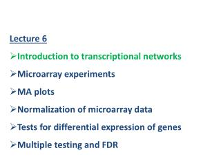 Lecture 6 Introduction to transcriptional networks Microarray  experiments MA plots