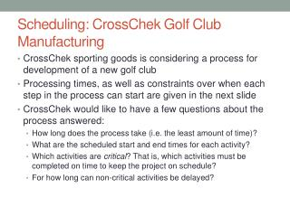 Scheduling:  CrossChek  Golf Club Manufacturing