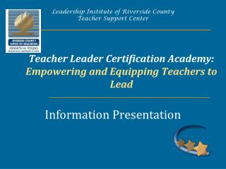 Teacher Leader Certification Academy:  Empowering and Equipping Teachers to Lead