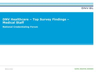 DNV Healthcare – Top Survey  Findings  – Medical  Staff