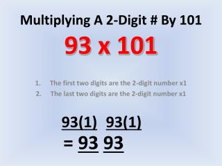 Multiplying A 2-Digit # By 101 93 x 101