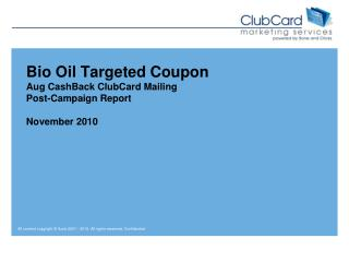 Bio Oil Targeted Coupon Aug CashBack ClubCard Mailing Post-Campaign Report November 2010