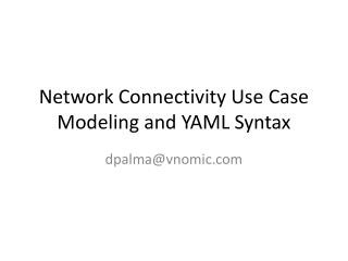 Network Connectivity Use Case Modeling and YAML Syntax