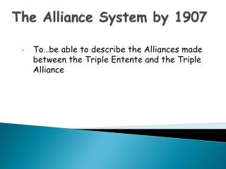 The Alliance System by 1907