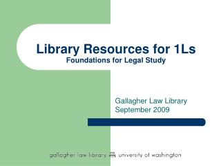 Library Resources for 1Ls Foundations for Legal Study