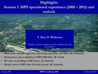 Highlights  Session 1:  MPS  operational experience (2008 – 2012) and  outlook