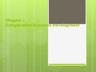Chapter 2 Comparative Economic Development