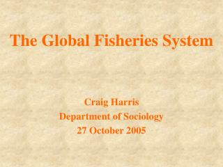 The Global Fisheries System