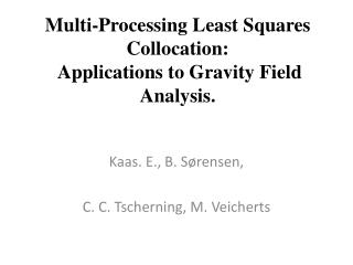 Multi-Processing Least Squares Collocation:  Applications to Gravity Field Analysis.