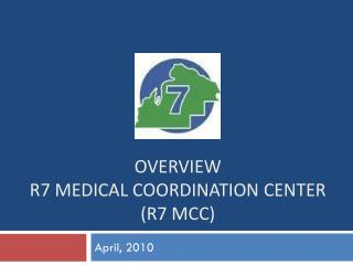 Overview R7 Medical Coordination Center (R7 MCC)