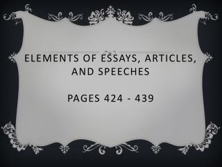 Elements of Essays, Articles, and  Speeches pages 424 - 439