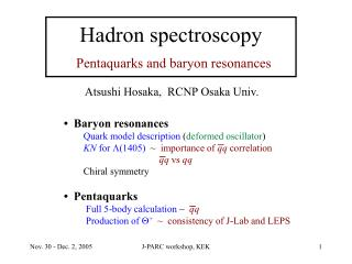 Hadron spectroscopy Pentaquarks and baryon resonances