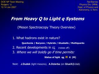 From Heavy Q to Light q Systems