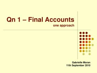 Qn 1 – Final Accounts one approach
