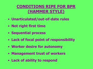 CONDITIONS RIPE FOR BPR (HAMMER STYLE)