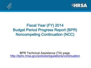 Fiscal Year (FY) 2014  Budget Period Progress Report (BPR) Noncompeting Continuation (NCC)