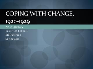 Coping with change, 1920-1929