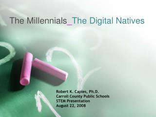 The  Millennials _ The  Digital Natives