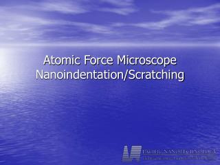 Atomic Force Microscope  Nanoindentation/Scratching