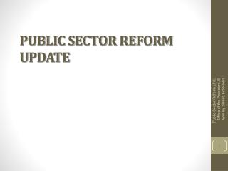 PUBLIC SECTOR REFORM UPDATE