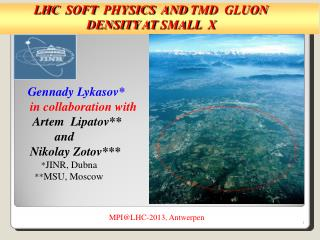 LHC  SOFT  PHYSICS  AND TMD  GLUON                       DENSITY AT SMALL  X