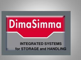 INTEGRATED SYSTEMS             for STORAGE and HANDLING