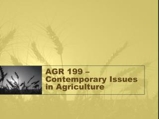 AGR 199 – Contemporary Issues in Agriculture