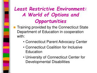 Least Restrictive Environment: A World of Options and Opportunities
