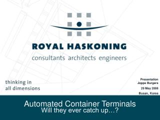 Automated Container Terminals Will they ever catch up…?
