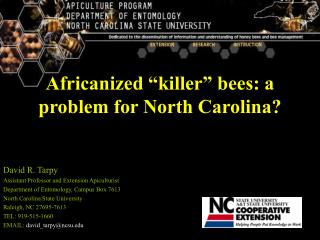 "Africanized ""killer"" bees: a problem for North Carolina?"