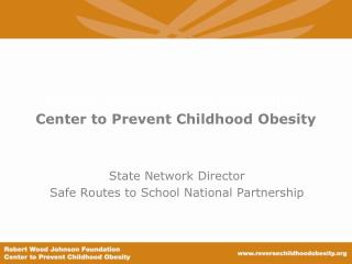 Robert Wood Johnson Foundation  Center to Prevent Childhood Obesity