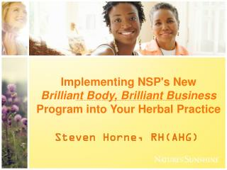 Implementing NSP's New  Brilliant Body, Brilliant Business Program into Your Herbal Practice