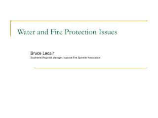 Water and Fire Protection Issues
