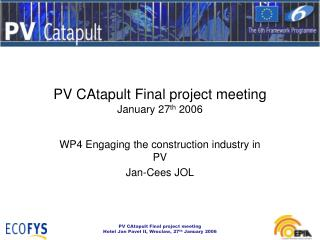 PV CAtapult Final project meeting  January 27 th  2006