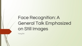 Face Recognition: A General Talk Emphasized on Still Images