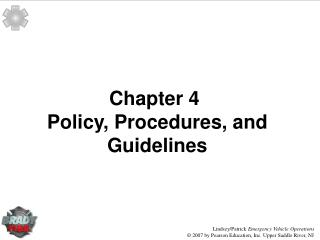 Chapter 4 	 Policy, Procedures, and Guidelines