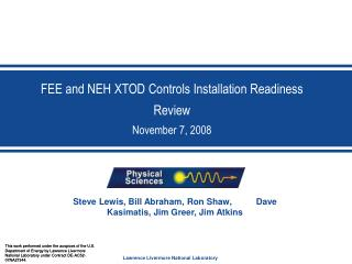 FEE and NEH XTOD Controls Installation Readiness Review November 7, 2008