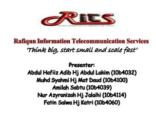 Rafiqun  Information Telecommunication Services 'Think big, start small and scale fast'