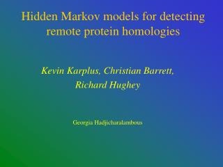 Hidden Markov models for detecting remote protein homologies