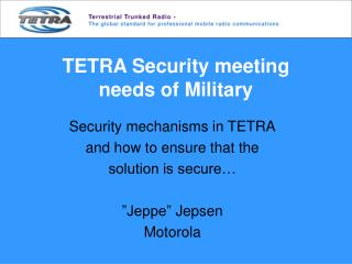 TETRA Security meeting needs of Military