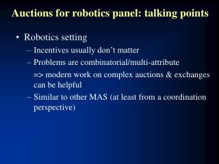 Auctions for robotics panel: talking points