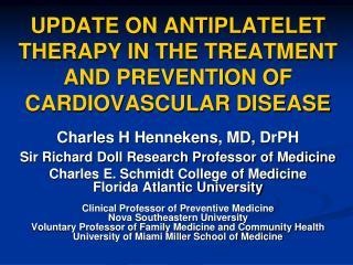 UPDATE ON ANTIPLATELET THERAPY IN THE TREATMENT AND PREVENTION OF CARDIOVASCULAR DISEASE