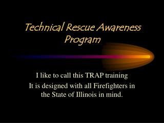 Technical Rescue Awareness Program
