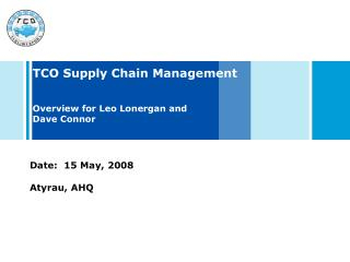 TCO Supply Chain Management Overview for Leo Lonergan and Dave Connor