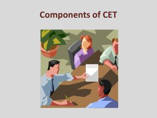 Components of CET