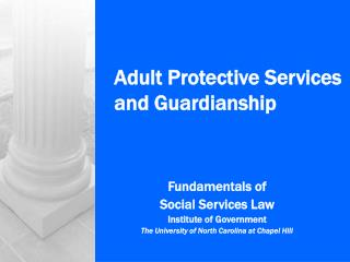 Adult Protective Services and Guardianship